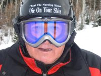 "A guy with the right attitude that I met at Deer Valley a couple of years ago. He told me he wanted to add to the message on his helmet, "" . . . but not today."